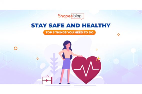 stay safe and healthy - shopee blog