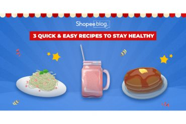 easy and healthy recipes - shopee blog