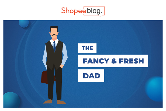 fancy and fresh dad