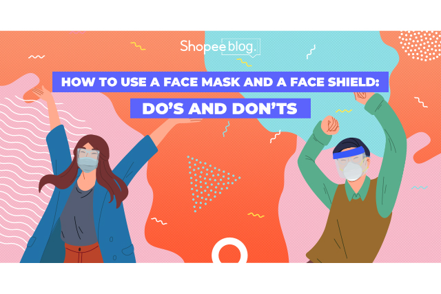 how to use a face mask and a face shield